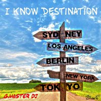 I Know Destination — G. Master DJ