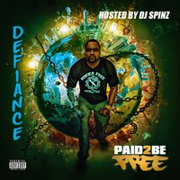 Paid 2 Be Free — Defiance