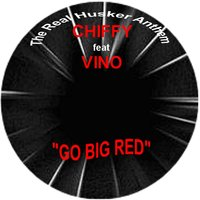 The Real Husker Anthem: Go Big Red (feat. Vino) — Chiffy