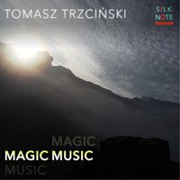 Magic Music — Tomasz Trzcinski