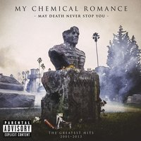 May Death Never Stop You — My Chemical Romance
