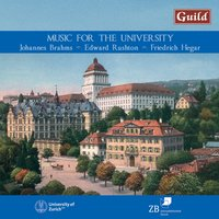 Music for the University Zurich — Иоганнес Брамс, Musikkollegium Winterthur, Edward Rushton, Männerchor Zürich, Friedrich Hegar, Anna Jelmorini, Karl Scheuber