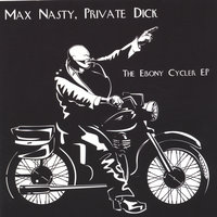 The Ebony Cycler EP — Max Nasty, Private