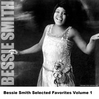 Bessie Smith Selected Favorites Volume 1 — Bessie Smith