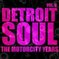 Detroit Soul, The Motorcity Years, Vol. 6 — сборник