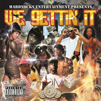Hardnocks Entertainment Presents We Gettin It — сборник
