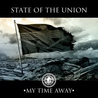 My Time Away — State Of The Union