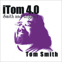 iTom 4.0: Smith and Legend — Tom Smith