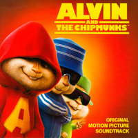 Alvin And The Chipmunks - Original Motion Picture Soundtrack — The Chipmunks