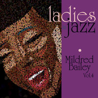 Ladies In Jazz - Mildred Bailey Vol 4 — Mildred Bailey
