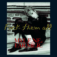 Fuck Them All — Mylène Farmer