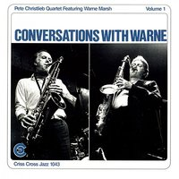 Conversations With Warne — Nick Ceroli, Jim Hughart, Pete Christlieb Quartet