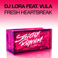 Fresh Heartbreak - Single — DJ Lora feat. Vula