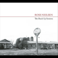 The Shack Up Sessions — Ross Neilsen