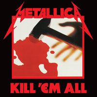 Kill 'Em All — Metallica