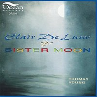 Clair De Lune & Sister Moon — Grady Tate, Mike Renzi, Jay Leonhart, Thomas Young, Susan Caldwell Nelson, Габриэль Форе