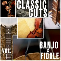 Classic Cuts - Fiddle and Banjo - Vol. 1 — Blueridge Mountain Bluegrass Band and The North Country Fiddlers