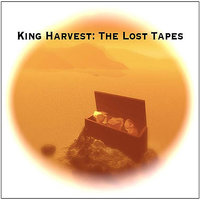 Lost tapes — King Harvest