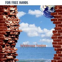 Kaleidoscope Freedom — For Free Hands