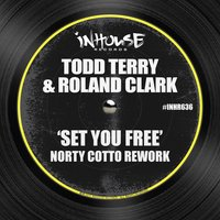 Set You Free - Norty Cotto Rework — Roland Clark, Todd Terry, Norty Cotto