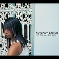 Not Too Late For Love — Beverley Knight