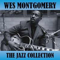The Jazz Collection — Wes Montgomery