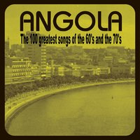 Angola - The greatest songs from the 60's and the 70's — сборник
