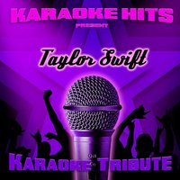Karaoke Hits Present - Taylor Swift — Karaoke Hits