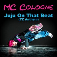 Juju On That Beat — MC Cologne