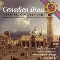 Monteverdi and Gabrielli Antiphonal Music — The Canadian Brass