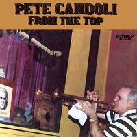 From The Top — Pete Candoli