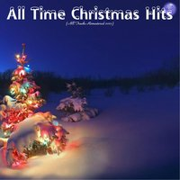 All Time Christmas Hits — The Ray Conniff Singers / Darlene Love / Ella Fitzgerald / Frank Sinatra / Dean Martin / Jo Stafford / Nat King Cole