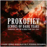 Prokofiev: Echoes of Dark Years (Prokofiev and the II Great War (1941-1945)) — Academic Symphony Orchestra of the St. Petersburg Philharmonia