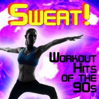 Sweat!: Workout Hits of the 90's — Workout Music All Stars