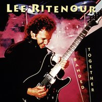 Banded Together — Lee Ritenour
