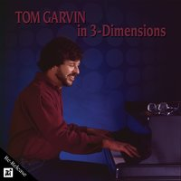 In 3 Dimensions (Re-Release) — Tom Garvin