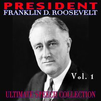 Ultimate Speech Collection Vol. 1 — President Franklin D. Roosevelt
