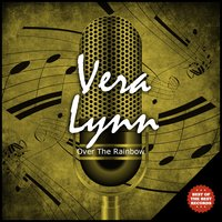 Over The Rainbow — Vera Lynn