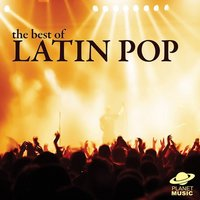 The Best of Latin Pop — The Hit Co.