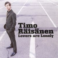 Lovers Are Lonely — Timo Räisänen
