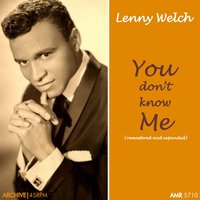 You Don't Know Me — Lenny Welch
