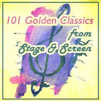 101 Golden Classics from Stage & Screen — сборник