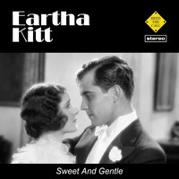 Sweet And Gentle — Eartha Kitt