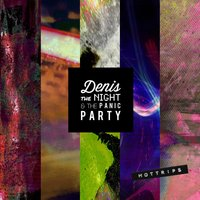 Hottrips — Denis the Night & the Panic Party