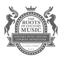 The Roots of Country Music - Western Swing, Singing Cowboys, Honky-Tonk — сборник