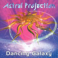 Dancing Galaxy — Astral Projection