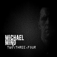 Two, Three, Four — Michael Mind