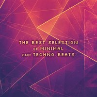 The Best Selection of Minimal and Techno Beats — сборник