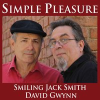 Simple Pleasure — David Gwynne, Smiling Jack Smith, Smiling Jack Smith & David Gwynn