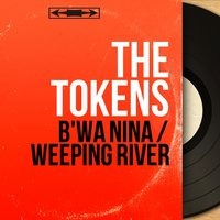B'wa Nina / Weeping River — The Tokens, Sammy Lowe and His Orchestra